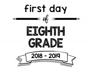 South Lumina Style First Day of Eighth Grade 2018 – 2019 Printable Sign