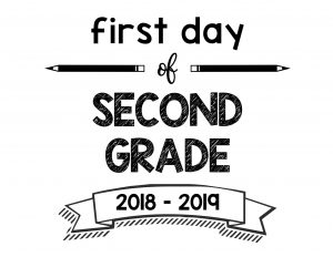 South Lumina Style First Day of Second Grade 2018 – 2019 Printable Sign