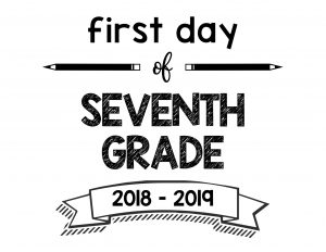 South Lumina Style First Day of Seventh Grade 2018 – 2019 Printable Sign