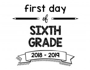 South Lumina Style First Day of Sixth Grade 2018 – 2019 Printable Sign
