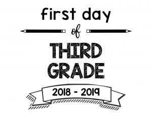 South Lumina Style First Day of Third Grade 2018 – 2019 Printable Sign
