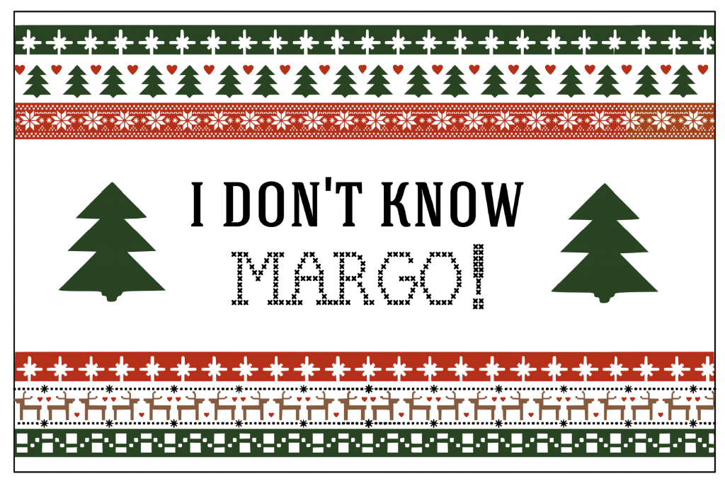 Christmas Vacation Printable Party Signs - I Don't Know Margo
