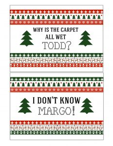 thumbnail of Christmas Vacation Printable Signs 5 x 7 – Why is the carpet all wet Todd & I don't know Margo