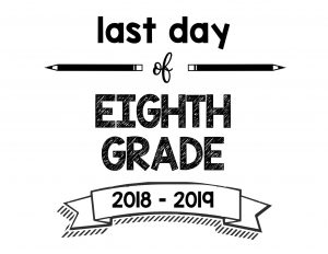 thumbnail of Last Day of Eighth Grade 2018 – 2019
