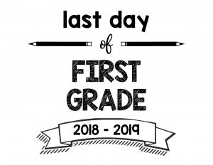 thumbnail of Last Day of First Grade 2018 – 2019