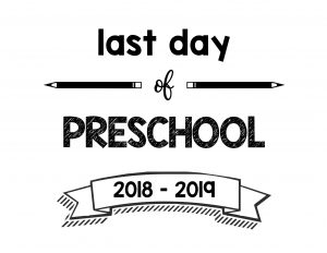thumbnail of Last Day of Preschool 2018 – 2019