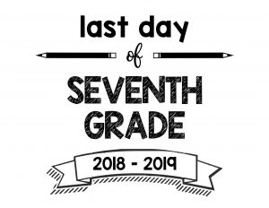 thumbnail of Last Day of Seventh Grade 2018 – 2019
