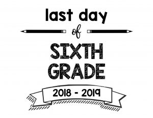 thumbnail of Last Day of Sixth Grade 2018 – 2019
